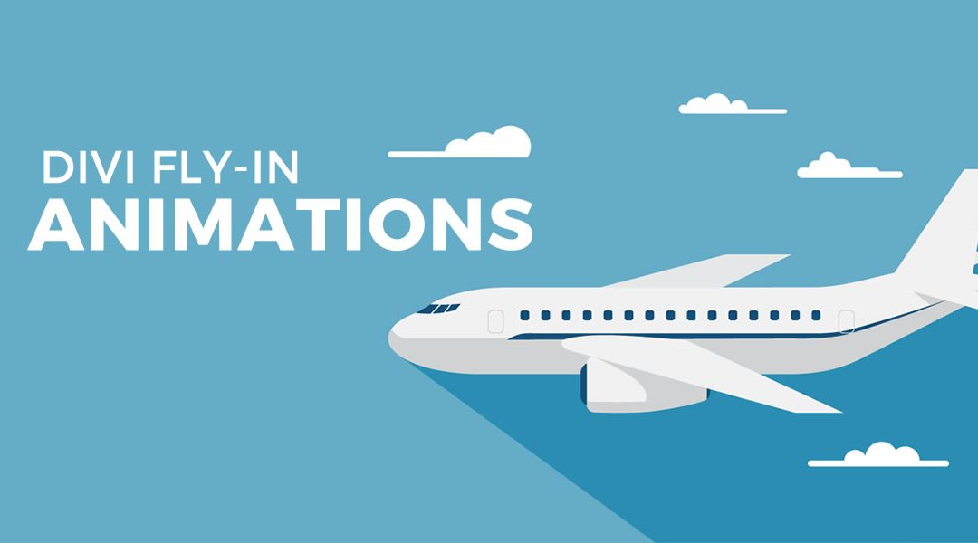 Adding Fly-in Animations To Any Divi Section, Row and Module