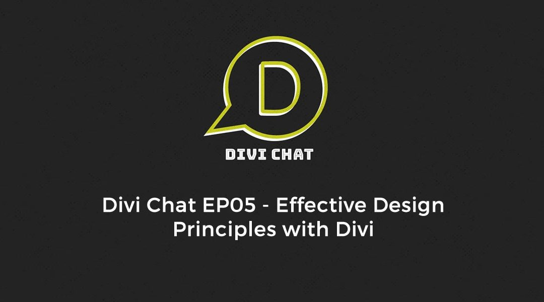 Divi Chat EP05 – Effective Design Principles with Divi