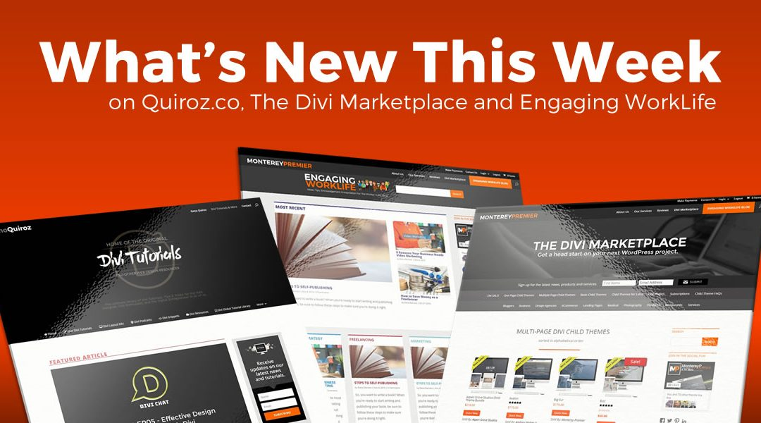 WK44 – What's New This Week on Quiroz.Co, The Divi Marketplace, & Engaging WorkLife