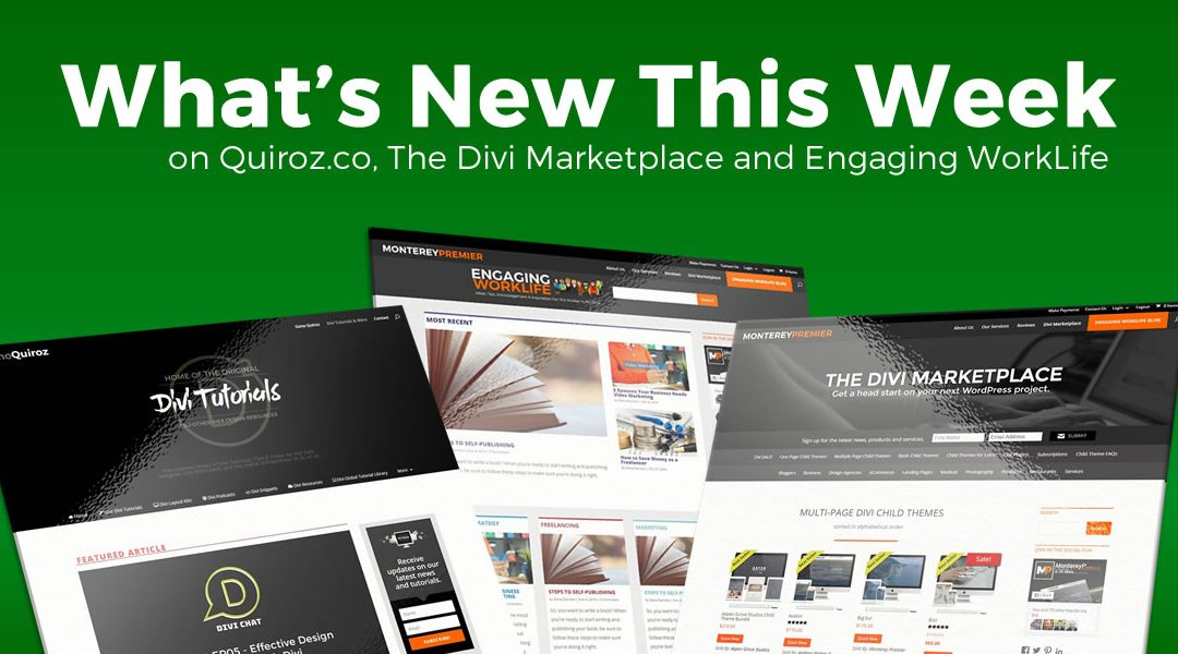 WK45 – What's New This Week on Quiroz.Co, The Divi Marketplace, & Engaging WorkLife