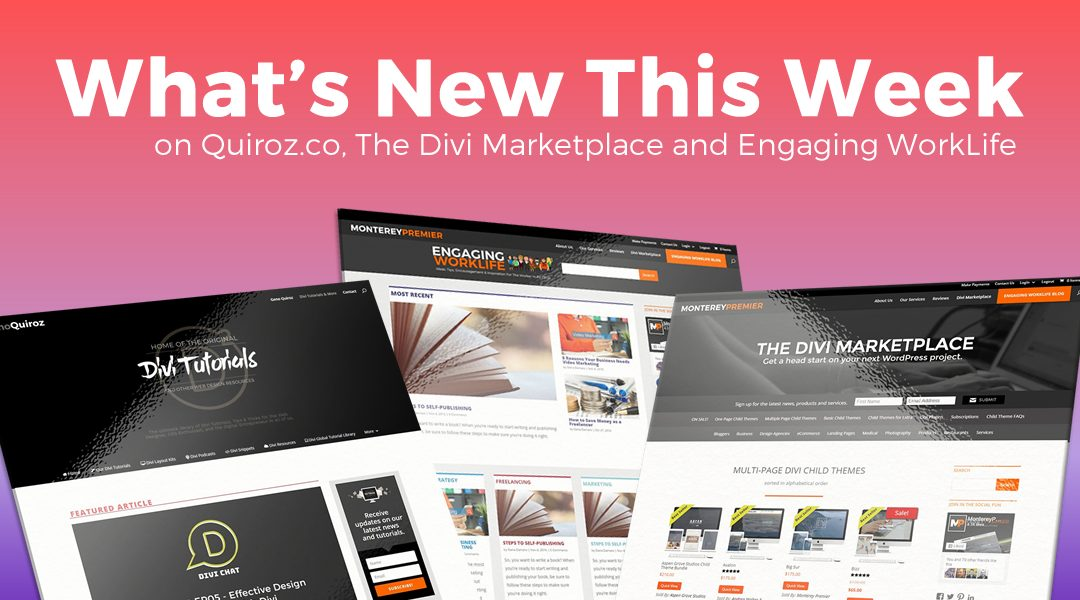 WK50 – What's New This Week on Quiroz.Co, The Divi Marketplace, & Engaging WorkLife