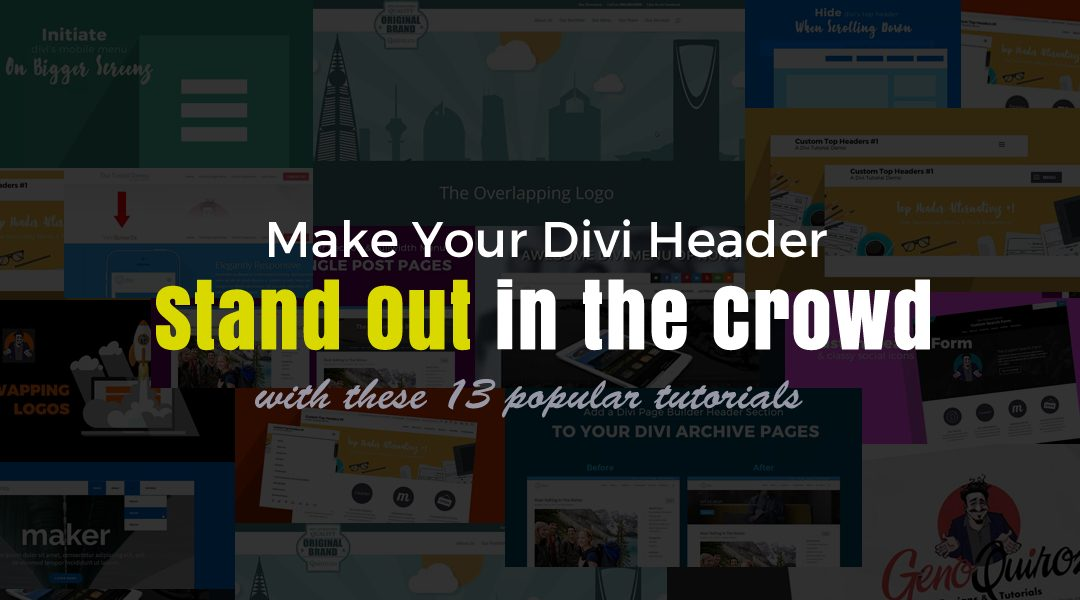 13 Popular Tutorials That Make Your Divi Header Stand Out in the Crowd