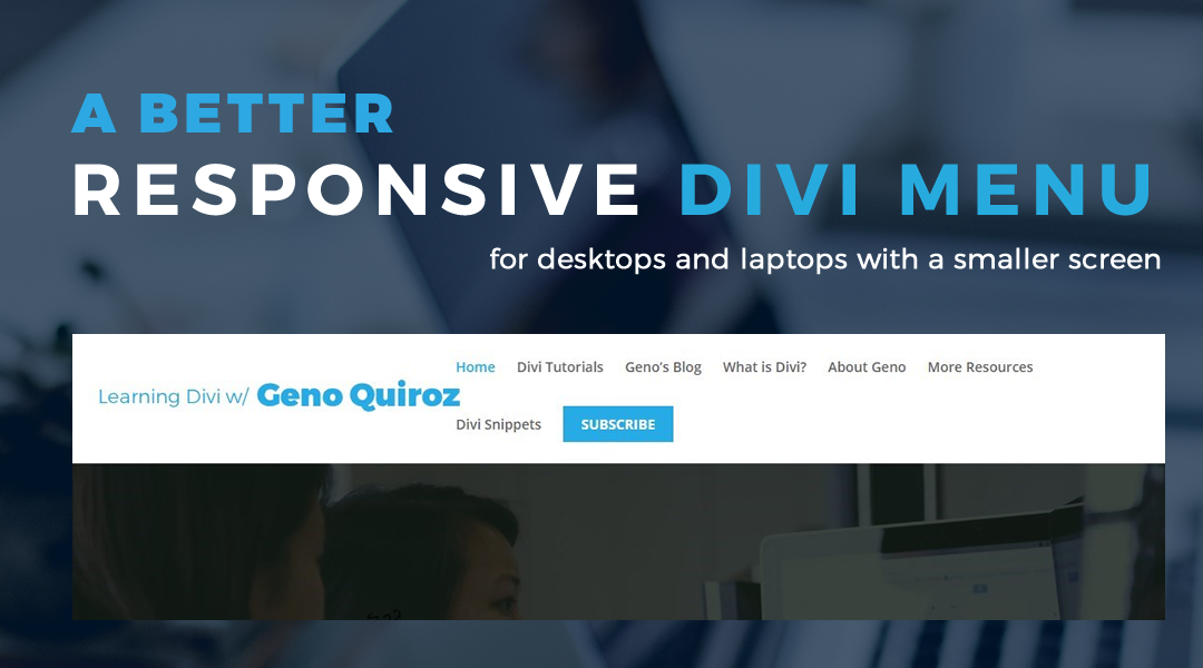 A Better Responsive Divi Menu For Desktops and Laptops With Smaller Screens