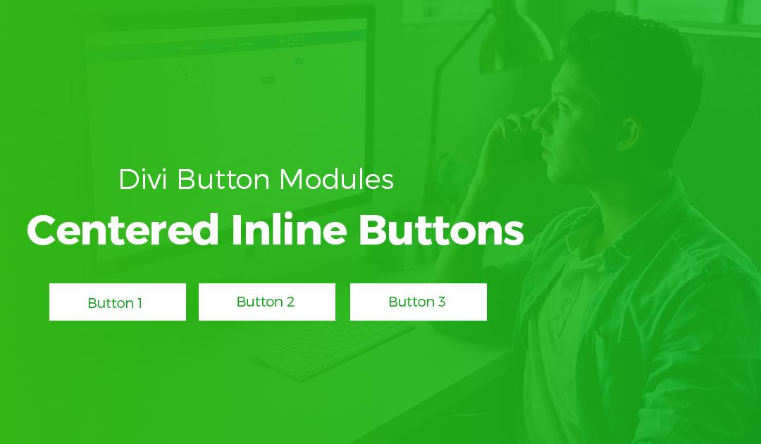 Divi Centered Inline Buttons